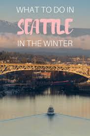 Best 25 Seattle Ideas On Pinterest Seattle Vacation Things To Best 25 Seattle Winter Ideas On Pinterest Seattle Today