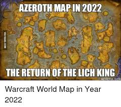 World Of Warcraft Meme - azeroth map in 2022 roke n g d o m s the return of the lich king