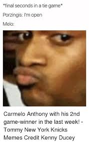 Melo Memes - final seconds in a tie game porzingis i m open melo carmelo anthony