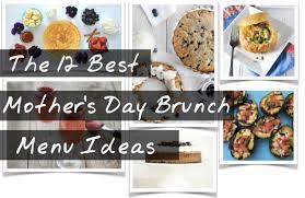 mothers day 2017 ideas easy mothers day brunch recipes menu ideas 2018 best breakfast