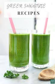 green drink 6 green smoothies that don u0027t taste like grass