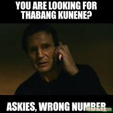 Wrong Number Meme - you are looking for thabang kunene askies wrong number meme