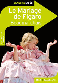 le mariage de figaro beaumarchais le mariage de figaro classico lycée belin gallimard site