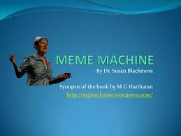 The Meme Machine Susan Blackmore - meme machine 1 728 jpg cb 1297736944