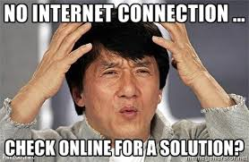 No Internet Meme - no internet connection dilemma dobrador dilemmas