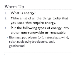 natural resources warm up 1 what is energy 2 make a list of all