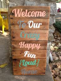 wood pallet welcome to our crazy home sign