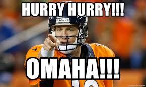 Omaha Meme - hurry hurry omaha peyton manning pointing meme generator