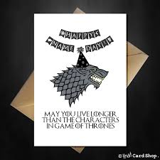 funny game of thrones birthday card stark u0027s don u0027t live very long