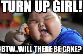 Fat Girl Memes - turn up girl asian fat kid meme on memegen