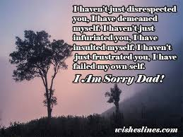 i am sorry messages for dad apology quotes wishes lines