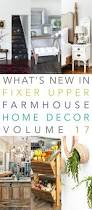 facebook fixer what u0027s new in fixer upper farmhouse home decor volume 17 the