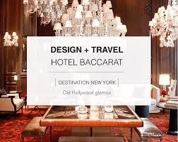 design travel hotel baccarat ny seasons in colour interior