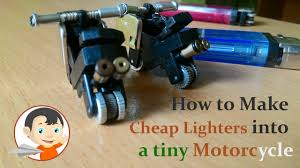 how to make cheap lighters into a tiny motorcycle youtube