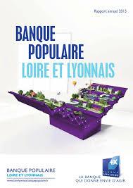 banque populaire loire et lyonnais siege social bp2l rapport annuel 2013