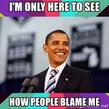 Blame Obama Meme - blame obama meme 28 images 25 best memes about blame obama blame