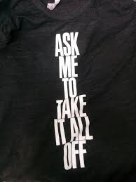 active black friday american apparel ask me to take it all off black friday shirt
