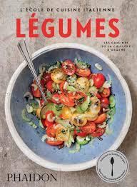 cuisine italienne l école de cuisine italienne légumes food cookery phaidon