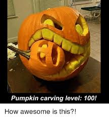 Pumpkin Carving Meme - 25 best memes about pumpkin carvings pumpkin carvings memes