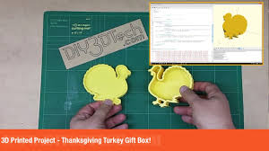 project thanksgiving 3d printed project u2013 thanksgiving turkey gift box u2013 diy 3d tech