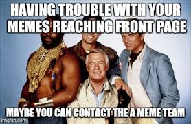 Team Memes - the front page meme team imgflip