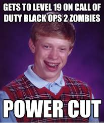Call Of Duty Black Ops 2 Memes - gets to level 19 on call of duty black ops 2 zombies power cut