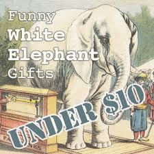 20 funny white elephant gifts under 10 holidappy