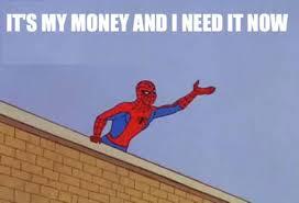 I Need Money Meme - j g wentworth 60 s spider man know your meme
