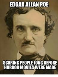 Allan Meme - edgar allan poe scaring people long before horror movies were made