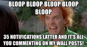 Drop Dead Fred Meme - bloop bloop bloop bloop bloop 35 notifications latter and it s all