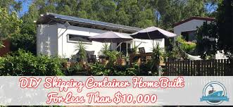 diy shipping container home plans diy shipping container home built for less than 10 000 container