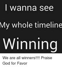 Praise God Meme - i wanna see my whole timeline winning we are all winners praise