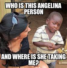 Who Is This Meme - skeptical third world child who is this angelina person and