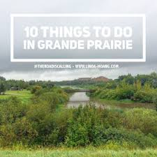 explore alberta 10 things to do in grande prairie