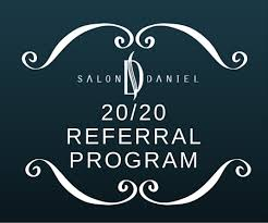 salon daniel 20 20 referral program salon daniel hair and spa
