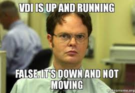 Moving On Up Meme - vdi is up and running false it s down and not moving make a meme
