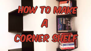 how to make a corner bookcase how to make a corner shelf youtube