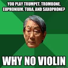 Saxophone Meme - you play trumpet trombone euphonium tuba and saxophone why no