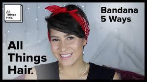 how to wear bandanas with bob hairstyles 5 ways to wear a bandana youtube