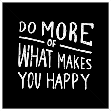 What Can I Do To Make You Happy Meme - do more of what makes you happy quote vector image 1571039