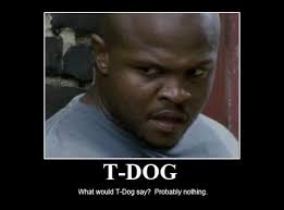 T Dogg Walking Dead Meme - pin by janie soukup on theodore t dog pinterest dog