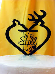 buck and doe cake topper silhouette we still do anniversary buck and doe acrylic rustic