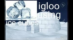 how to make igloo using ice cubes youtube