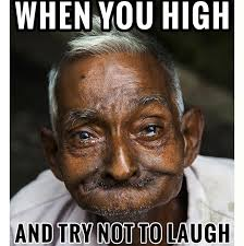 Funny High Memes - when you are high and trying not to laugh tuesady tuesdaytoke