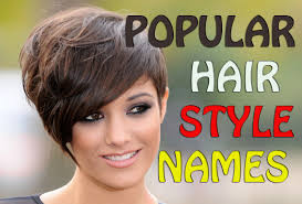 new haircuts and their names popular hairstyle names best hairstyle ideals for women 2015