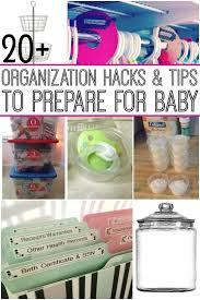 Organizatoin Hacks Organization Hacks For Everything That Baby Needs