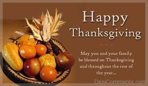 happy thanksgiving may you and your family be blessed