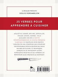 apprendre les bases de la cuisine livre 25 verbes pour apprendre à cuisiner et autant de recettes