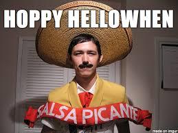 Mexicans Memes - mexican halloween meme on imgur