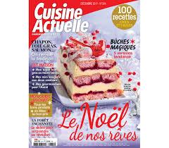 cuisiner le magazine cuisine actuelle la revue de cuisine pour un quotidien gourmand